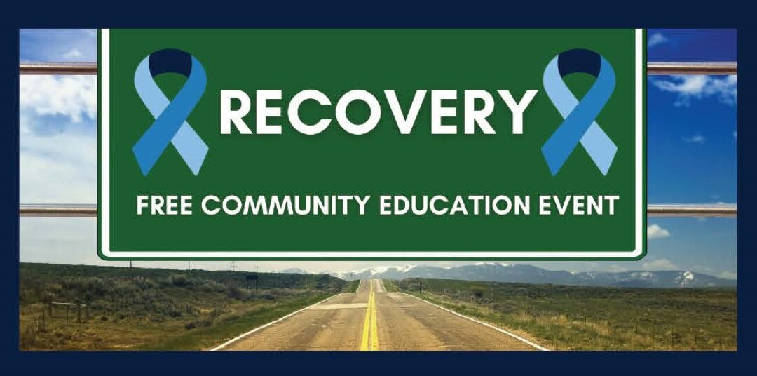 Recovery – Free Community Education Event
